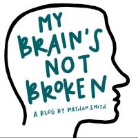 My Brains not Broken